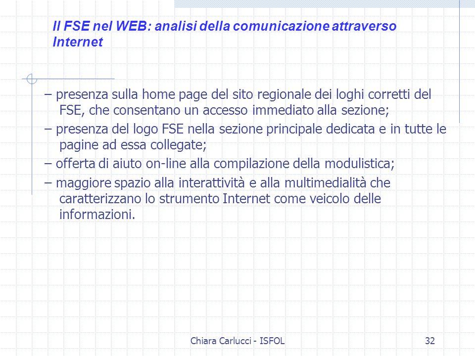 Chiara Carlucci - ISFOL32 – presenza sulla home page del sito regionale dei loghi corretti del FSE, che consentano un accesso immediato alla sezione;