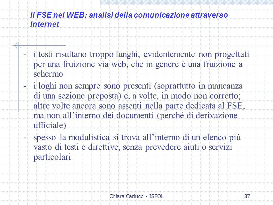 Chiara Carlucci - ISFOL37 - i testi risultano troppo lunghi, evidentemente non progettati per una fruizione via web, che in genere è una fruizione a s