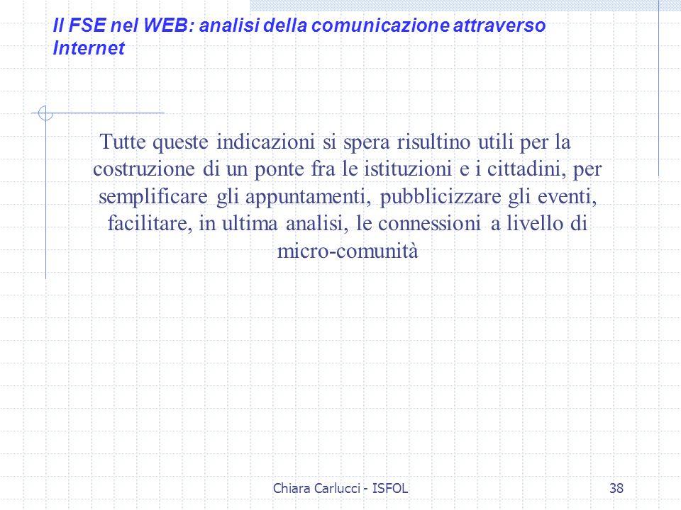 Chiara Carlucci - ISFOL38 Tutte queste indicazioni si spera risultino utili per la costruzione di un ponte fra le istituzioni e i cittadini, per sempl