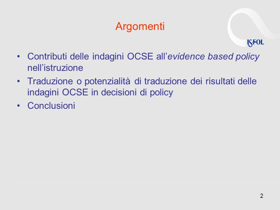 2 Argomenti Contributi delle indagini OCSE allevidence based policy nellistruzione Traduzione o potenzialità di traduzione dei risultati delle indagin