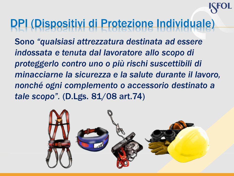 Sono qualsiasi attrezzatura destinata ad essere indossata e tenuta dal lavoratore allo scopo di proteggerlo contro uno o più rischi suscettibili di mi