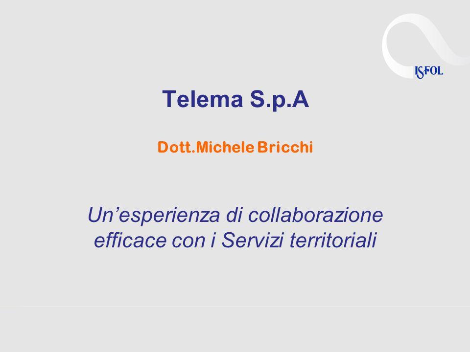 Telema S.p.A Dott.Michele Bricchi Unesperienza di collaborazione efficace con i Servizi territoriali