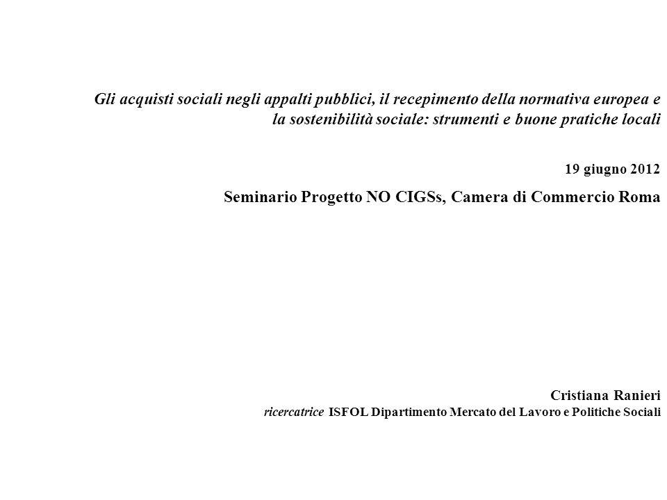 Gli acquisti sociali negli appalti pubblici, il recepimento della normativa europea e la sostenibilità sociale: strumenti e buone pratiche locali 19 g