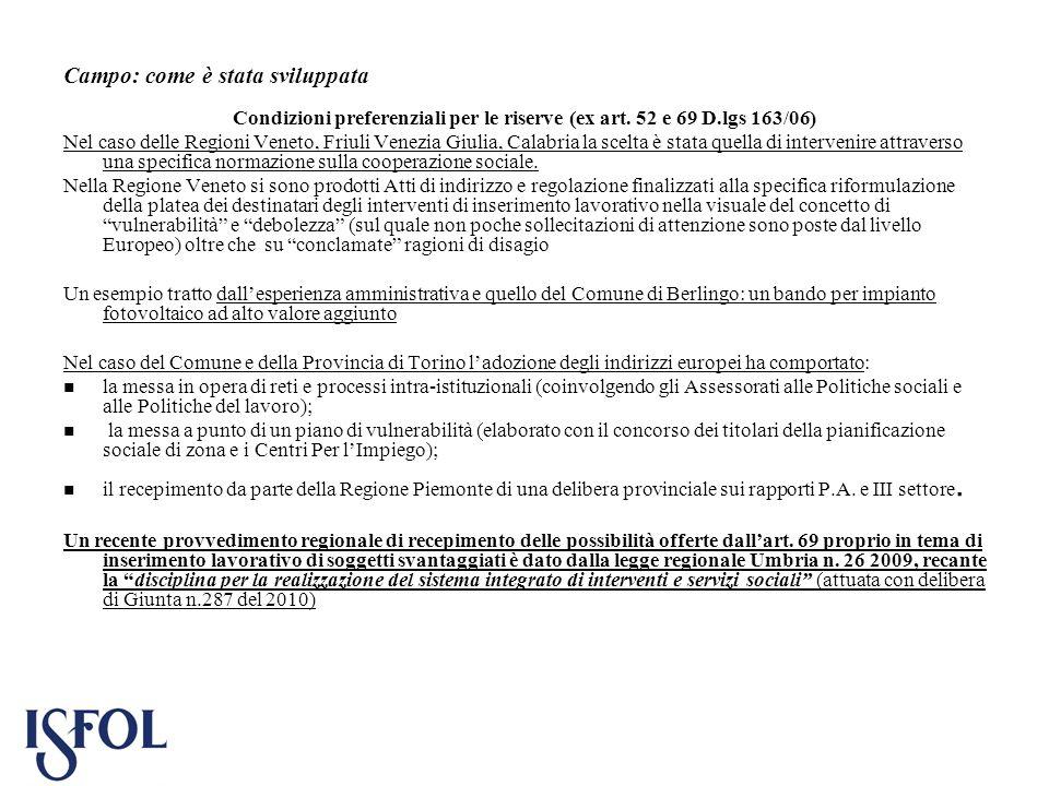 Campo: come è stata sviluppata Condizioni preferenziali per le riserve (ex art. 52 e 69 D.lgs 163/06) Nel caso delle Regioni Veneto, Friuli Venezia Gi