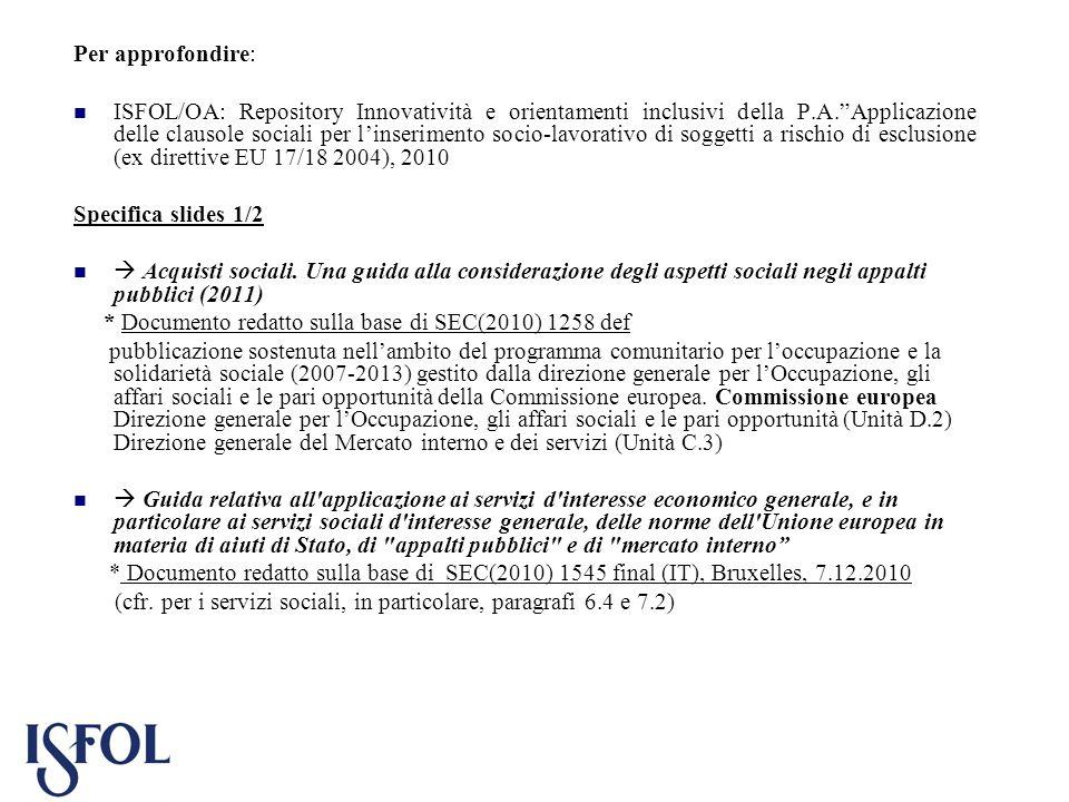 Per approfondire: ISFOL/OA: Repository Innovatività e orientamenti inclusivi della P.A.Applicazione delle clausole sociali per linserimento socio-lavo