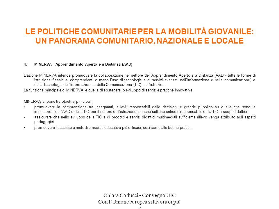 Chiara Carlucci - Convegno UIC Con lUnione europea si lavora di più ? 4.MINERVA - Apprendimento Aperto e a Distanza (AAD) L'azione MINERVA intende pro