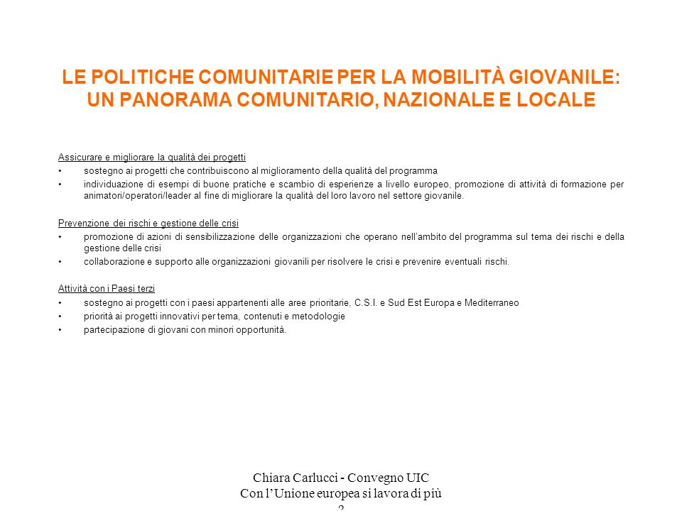 Chiara Carlucci - Convegno UIC Con lUnione europea si lavora di più ? Assicurare e migliorare la qualità dei progetti sostegno ai progetti che contrib