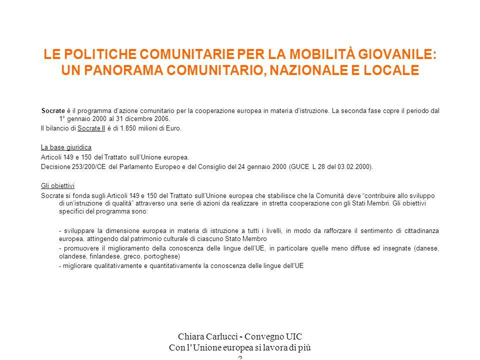 Chiara Carlucci - Convegno UIC Con lUnione europea si lavora di più ? Socrate è il programma d'azione comunitario per la cooperazione europea in mater