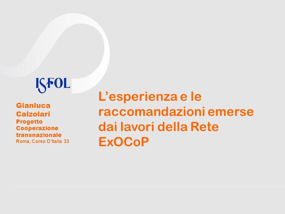 Lesperienza e le raccomandazioni emerse dai lavori della Rete ExOCoP Gianluca Calzolari Progetto Cooperazione transnazionale Roma, Corso DItalia 33