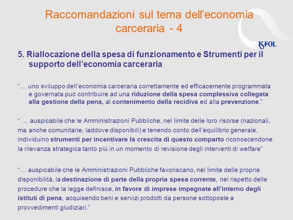 Raccomandazioni sul tema delleconomia carceraria - 4 5. Riallocazione della spesa di funzionamento e Strumenti per il supporto delleconomia carceraria