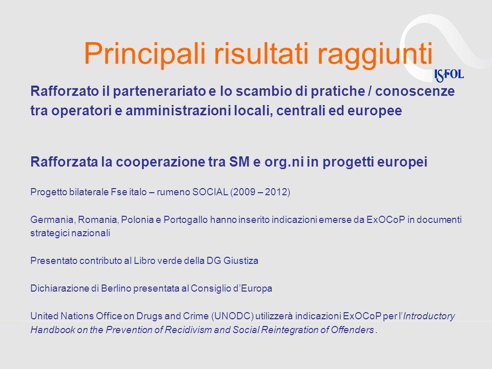 Principali risultati raggiunti Rafforzato il partenerariato e lo scambio di pratiche / conoscenze tra operatori e amministrazioni locali, centrali ed