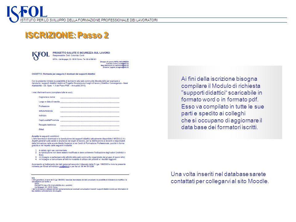ISCRIZIONE: Passo 2 Ai fini della iscrizione bisogna compilare il Modulo di richiesta