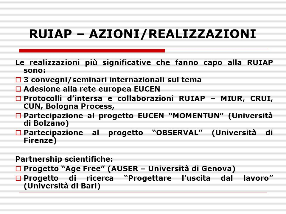RUIAP – RIFERIMENTI Sede: - Università RomaTre - c/o PREFORM - Università di Genova http:www.ruiap.it