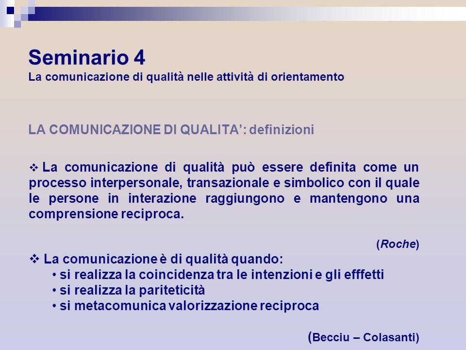 Seminario 4 La comunicazione di qualità nelle attività di orientamento LA COMUNICAZIONE DI QUALITA: definizioni La comunicazione di qualità può essere