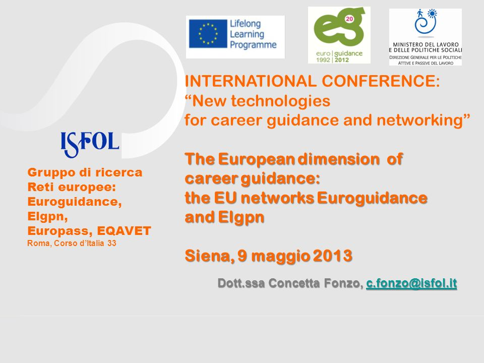 INTERNATIONAL CONFERENCE: New technologies for career guidance and networking The European dimension of career guidance: the EU networks Euroguidance