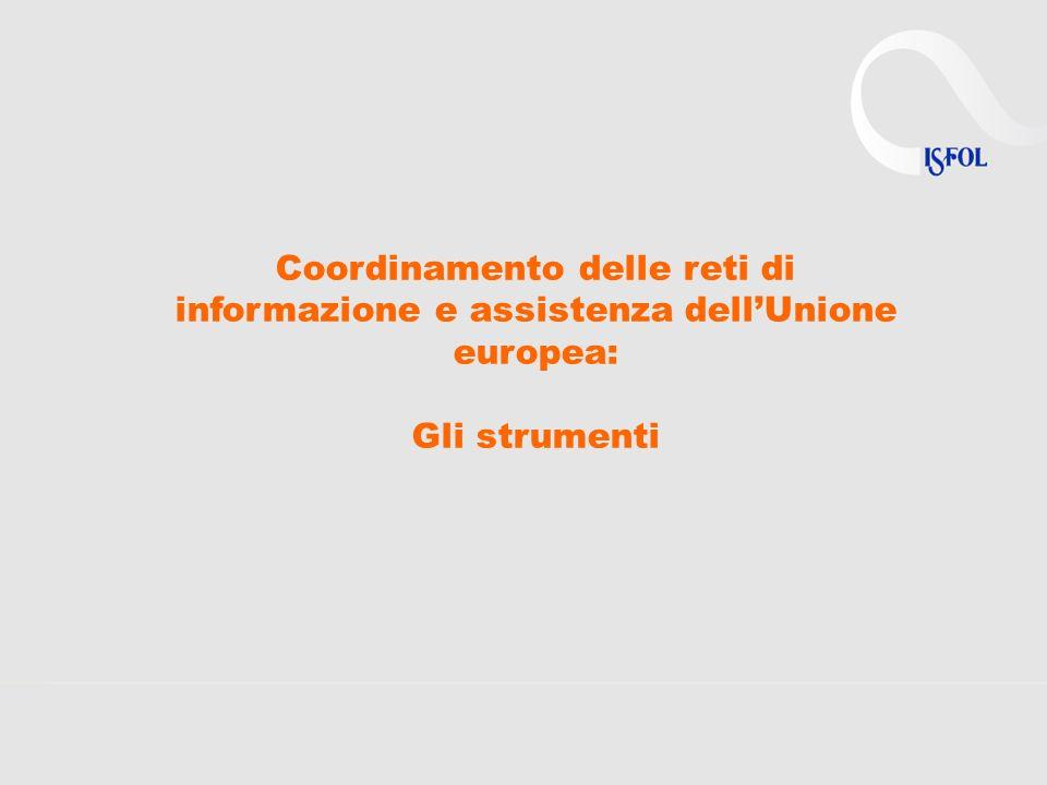 Coordinamento delle reti di informazione e assistenza dellUnione europea: Gli strumenti