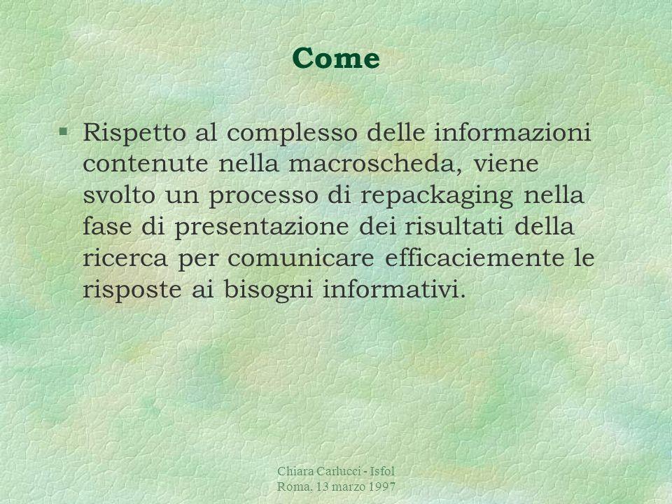 Chiara Carlucci - Isfol Roma, 13 marzo 1997 Come §Il linguaggio di ricerca si basa su un controllo dei termini di indicizzazione in base ad un thesaur