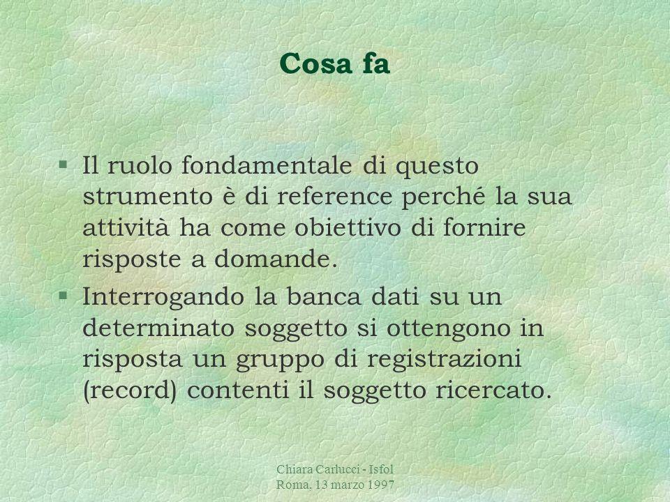 Chiara Carlucci - Isfol Roma, 13 marzo 1997 Perchè
