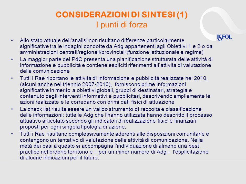 CONSIDERAZIONI DI SINTESI (1) I punti di forza Allo stato attuale dell'analisi non risultano differenze particolarmente significative tra le indagini