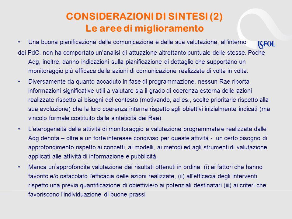 CONSIDERAZIONI DI SINTESI (2) Le aree di miglioramento Una buona pianificazione della comunicazione e della sua valutazione, allinterno dei PdC, non h