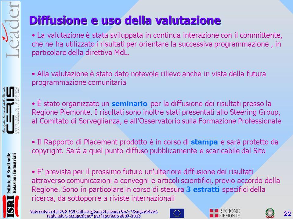 Diffusione e uso della valutazione La valutazione è stata sviluppata in continua interazione con il committente, che ne ha utilizzato i risultati per orientare la successiva programmazione, in particolare della direttiva MdL.