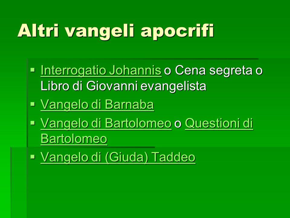 Altri vangeli apocrifi Interrogatio Johannis o Cena segreta o Libro di Giovanni evangelista Interrogatio Johannis o Cena segreta o Libro di Giovanni e