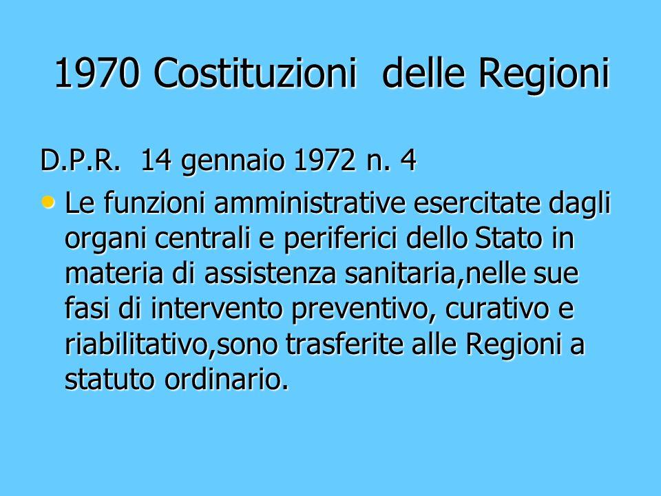 1970 Costituzioni delle Regioni 1970 Costituzioni delle Regioni D.P.R. 14 gennaio 1972 n. 4 Le funzioni amministrative esercitate dagli organi central