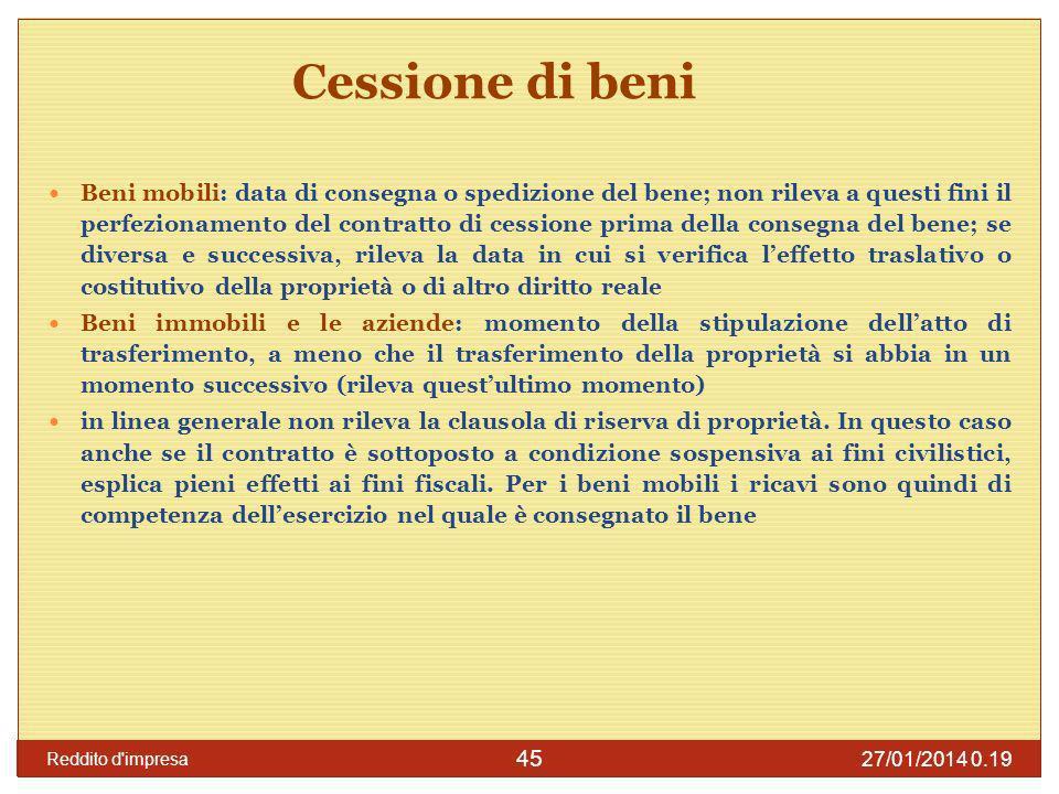 27/01/2014 0.21 Reddito d impresa 46 Cessione di beni Per i Beni mobili una certa importanza potrebbe essere assunta dalle clausole previste in relazione al trasporto del bene.
