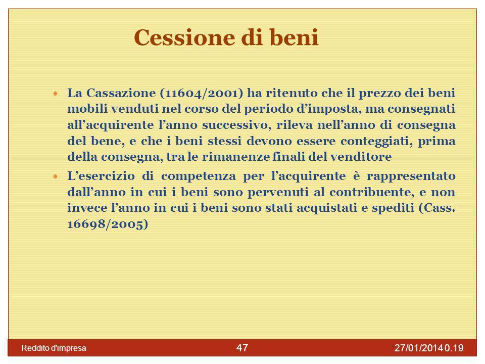 27/01/2014 0.21 Reddito d impresa 48 Esempio La società Alfa consegna la merce a Beta in data 20 dicembre 2010, ma la merce viene fatturata a gennaio 2011, ed il pagamento viene effettuato a marzo del 2011.