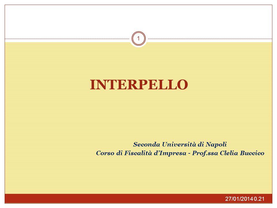 INTERPELLO 27/01/2014 0.23 1 Seconda Università di Napoli Corso di Fiscalità dImpresa - Prof.ssa Clelia Buccico