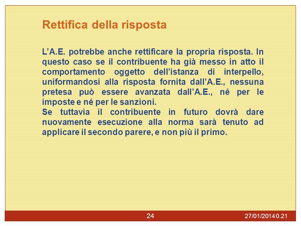 27/01/2014 0.23 24 Rettifica della risposta LA.E.potrebbe anche rettificare la propria risposta.