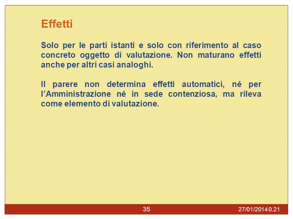 27/01/2014 0.23 35 Effetti Solo per le parti istanti e solo con riferimento al caso concreto oggetto di valutazione.