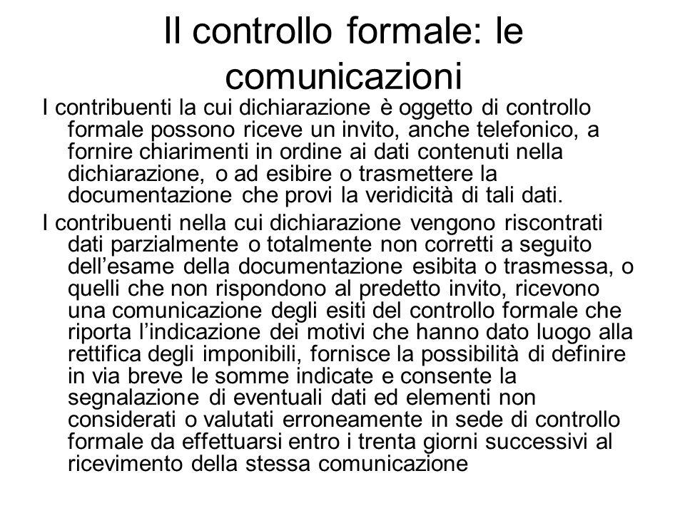 Il controllo formale: le comunicazioni I contribuenti la cui dichiarazione è oggetto di controllo formale possono riceve un invito, anche telefonico,