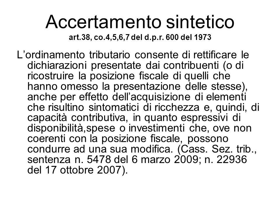 Accertamento sintetico art.38, co.4,5,6,7 del d.p.r. 600 del 1973 Lordinamento tributario consente di rettificare le dichiarazioni presentate dai cont