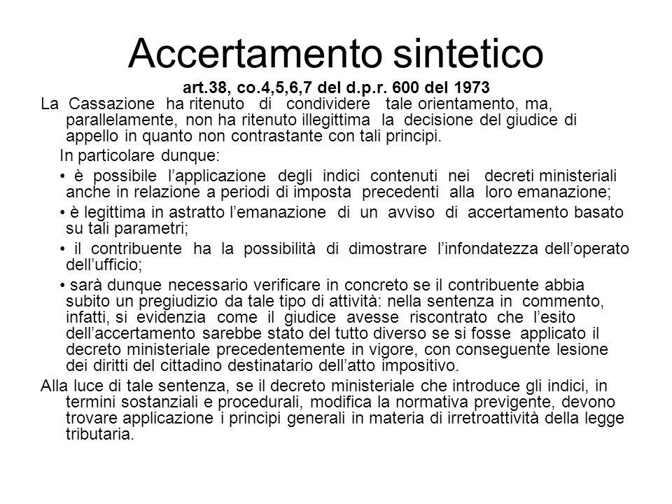 Accertamento sintetico art.38, co.4,5,6,7 del d.p.r. 600 del 1973 La Cassazione ha ritenuto di condividere tale orientamento, ma, parallelamente, non