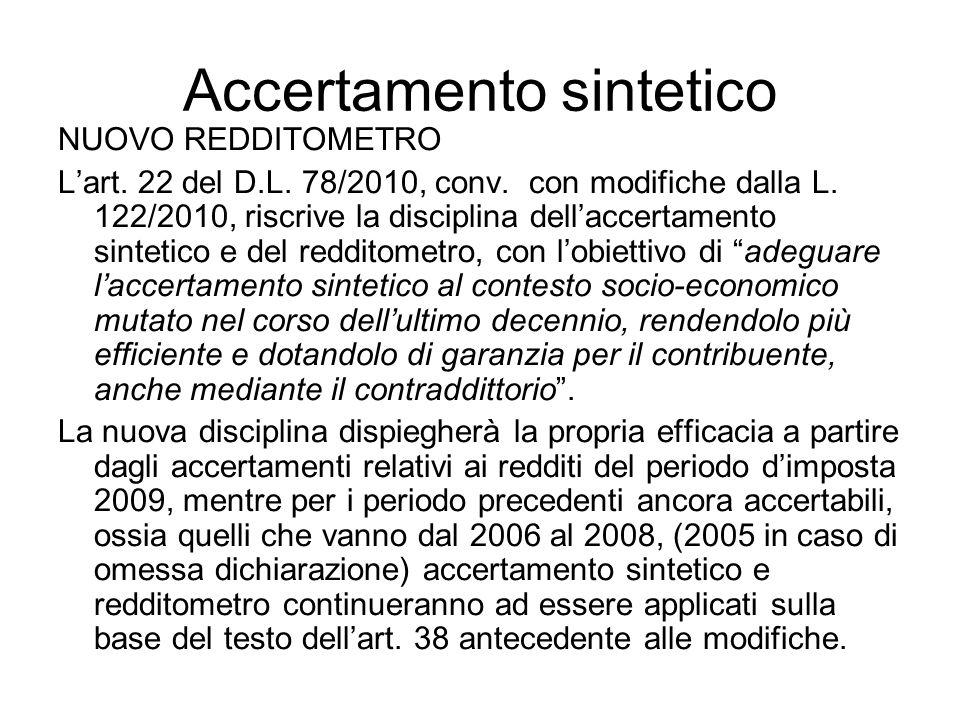 Accertamento sintetico NUOVO REDDITOMETRO Lart. 22 del D.L. 78/2010, conv. con modifiche dalla L. 122/2010, riscrive la disciplina dellaccertamento si