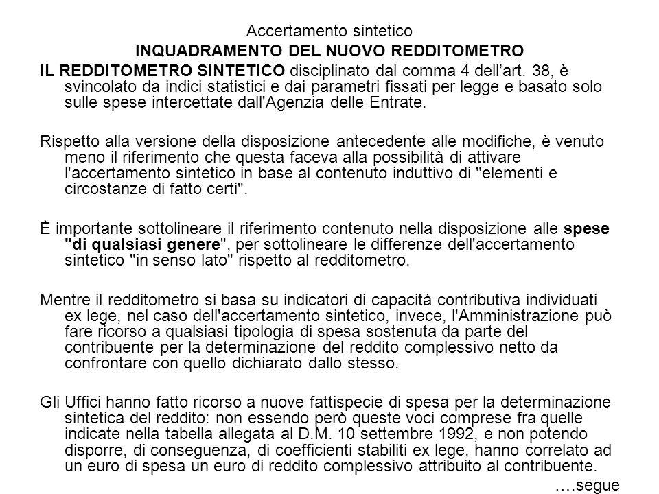 Accertamento sintetico INQUADRAMENTO DEL NUOVO REDDITOMETRO IL REDDITOMETRO SINTETICO disciplinato dal comma 4 dellart. 38, è svincolato da indici sta