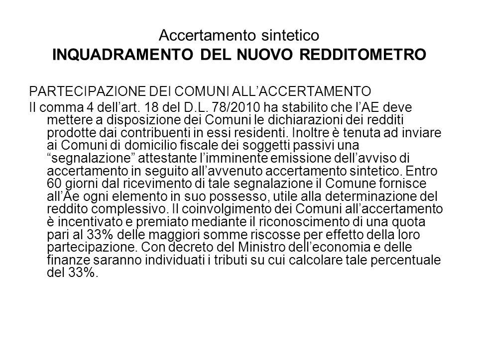 Accertamento sintetico INQUADRAMENTO DEL NUOVO REDDITOMETRO PARTECIPAZIONE DEI COMUNI ALLACCERTAMENTO Il comma 4 dellart. 18 del D.L. 78/2010 ha stabi
