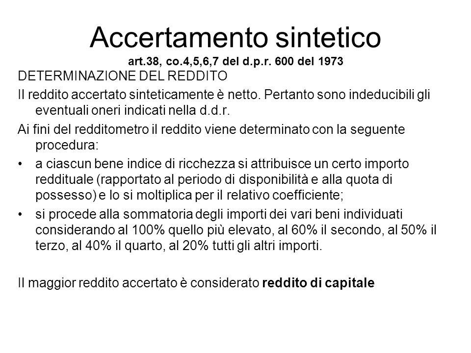 Accertamento sintetico art.38, co.4,5,6,7 del d.p.r. 600 del 1973 DETERMINAZIONE DEL REDDITO Il reddito accertato sinteticamente è netto. Pertanto son