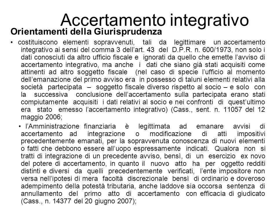 Orientamenti della Giurisprudenza costituiscono elementi sopravvenuti, tali da legittimare un accertamento integrativo ai sensi del comma 3 dellart. 4