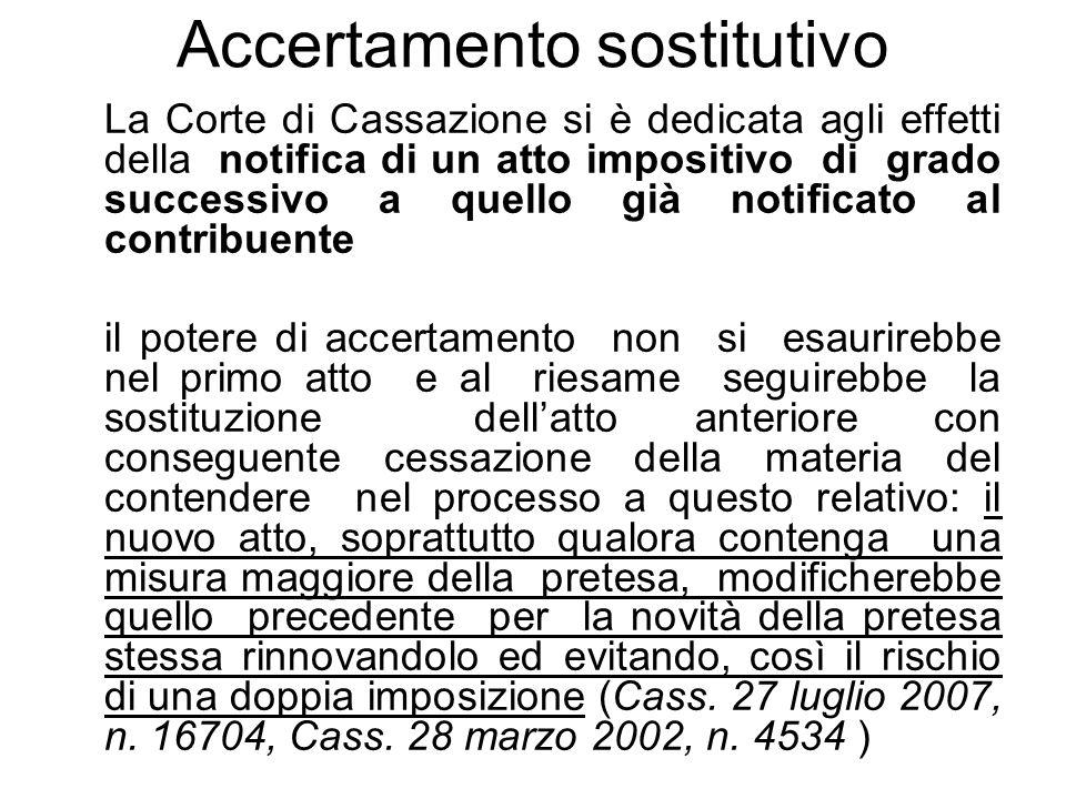 Accertamento sostitutivo La Corte di Cassazione si è dedicata agli effetti della notifica di un atto impositivo di grado successivo a quello già notif