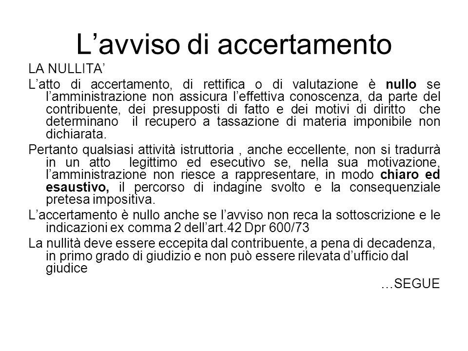 Lavviso di accertamento LA NULLITA Latto di accertamento, di rettifica o di valutazione è nullo se lamministrazione non assicura leffettiva conoscenza
