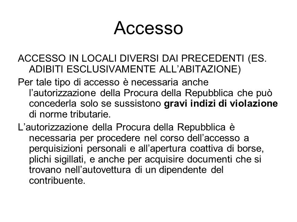 Accesso ACCESSO IN LOCALI DIVERSI DAI PRECEDENTI (ES. ADIBITI ESCLUSIVAMENTE ALLABITAZIONE) Per tale tipo di accesso è necessaria anche lautorizzazion