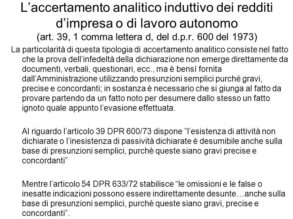 Laccertamento analitico induttivo dei redditi dimpresa o di lavoro autonomo (art. 39, 1 comma lettera d, del d.p.r. 600 del 1973) La particolarità di