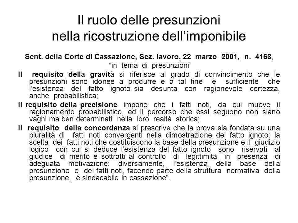 Il ruolo delle presunzioni nella ricostruzione dellimponibile Sent. della Corte di Cassazione, Sez. lavoro, 22 marzo 2001, n. 4168, in tema di presunz