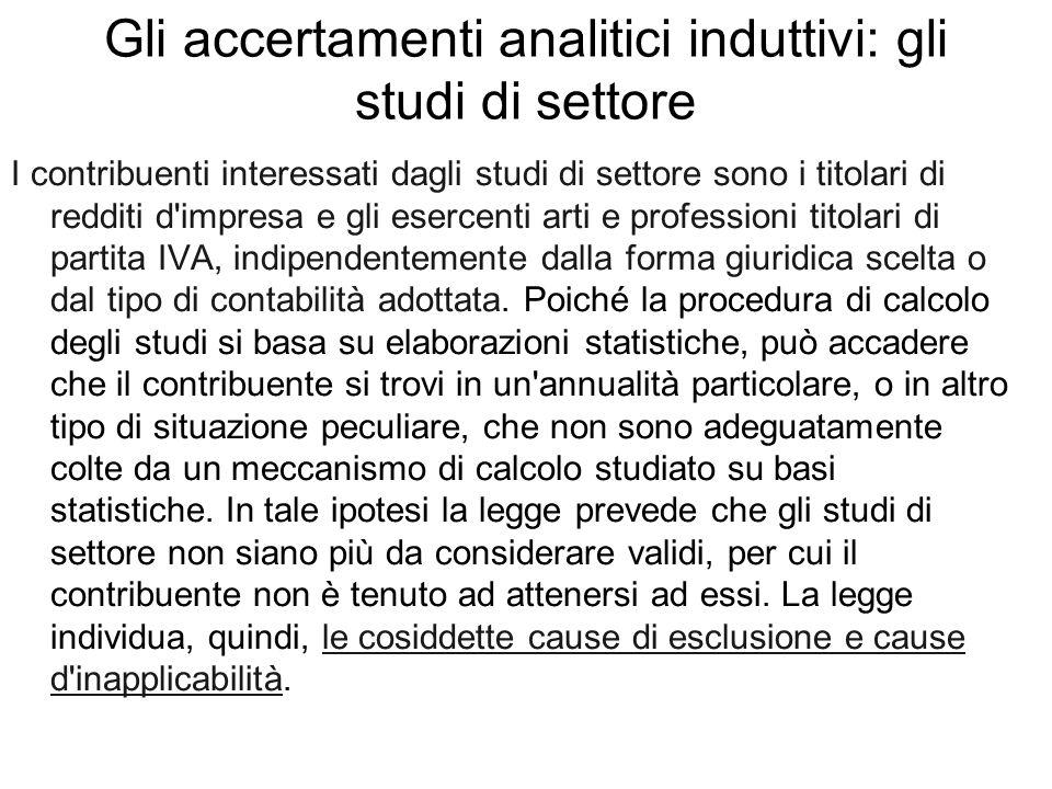 Gli accertamenti analitici induttivi: gli studi di settore I contribuenti interessati dagli studi di settore sono i titolari di redditi d'impresa e gl