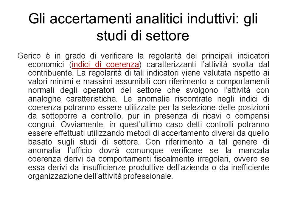Gli accertamenti analitici induttivi: gli studi di settore Gerico è in grado di verificare la regolarità dei principali indicatori economici (indici d