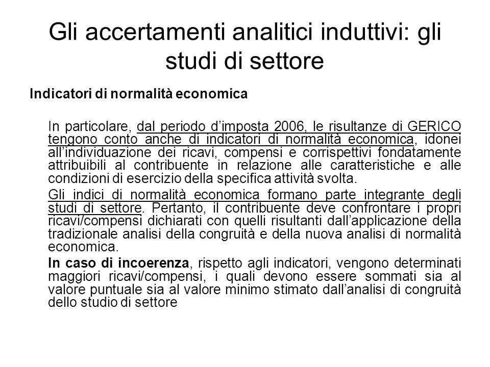 Gli accertamenti analitici induttivi: gli studi di settore Indicatori di normalità economica In particolare, dal periodo dimposta 2006, le risultanze