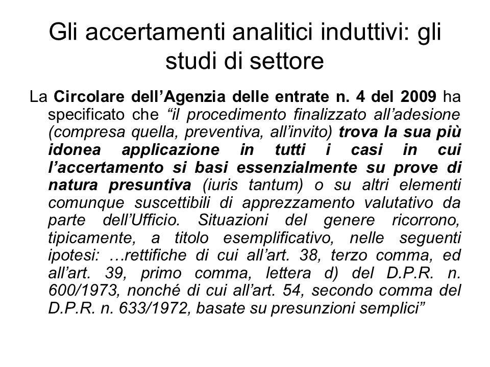 Gli accertamenti analitici induttivi: gli studi di settore La Circolare dellAgenzia delle entrate n. 4 del 2009 ha specificato che il procedimento fin