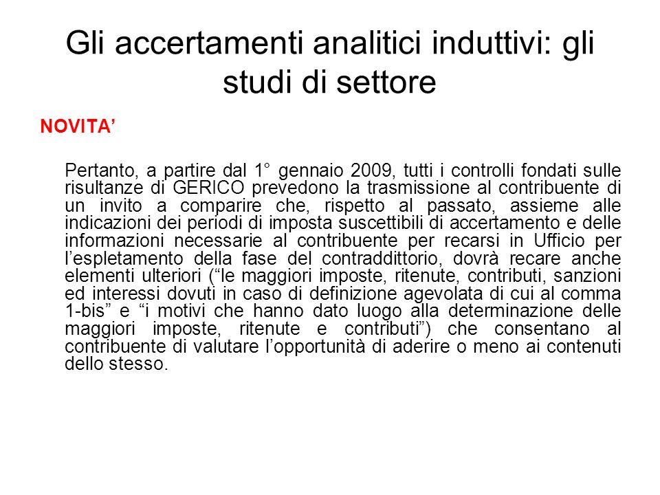 Gli accertamenti analitici induttivi: gli studi di settore NOVITA Pertanto, a partire dal 1° gennaio 2009, tutti i controlli fondati sulle risultanze